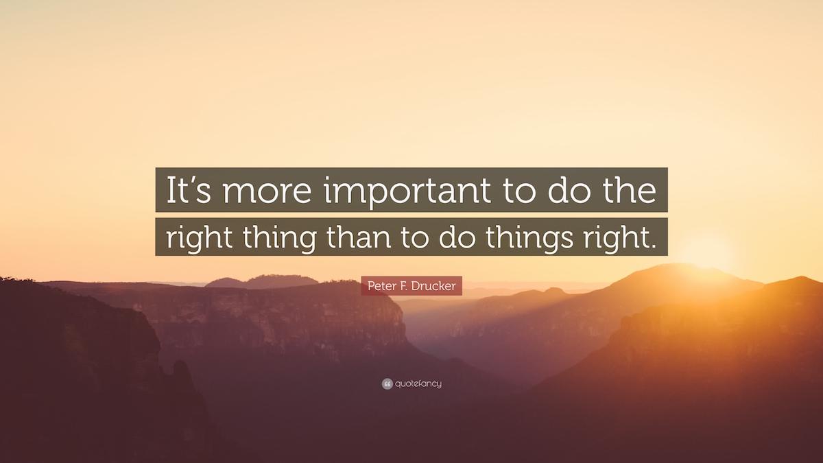 Tärkeämpää tehdä oikeita asioita kuin asiat oikein