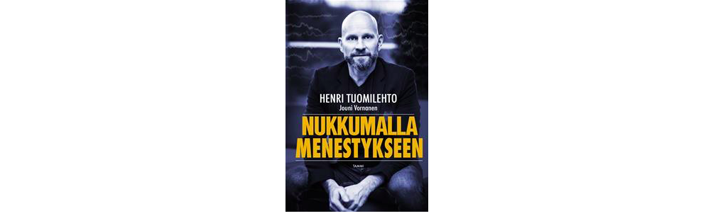 Nukkumalla menestykseen – Henri Tuomilehto ja Jouni Vornanen